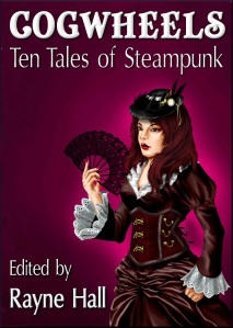 COGWHEELS Ten Tales of Steampunk Cover  reduced   2014-04-25